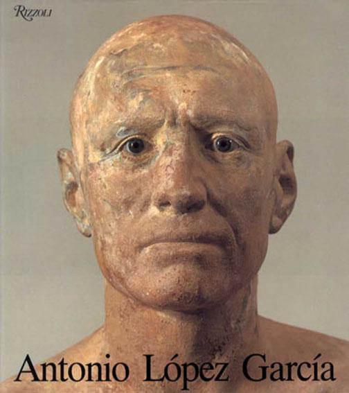 アントニオ・ロペス・ガルシア Antonio Lopez Garcia/Michael Brenson/Calvo Francisco Seraller/Edward J.Sullivan