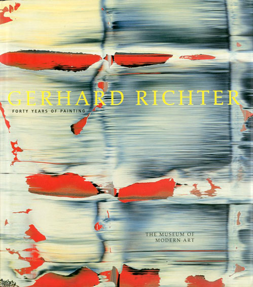 ゲルハルト・リヒター Gerhard RIchter: Forty Years of Painting/