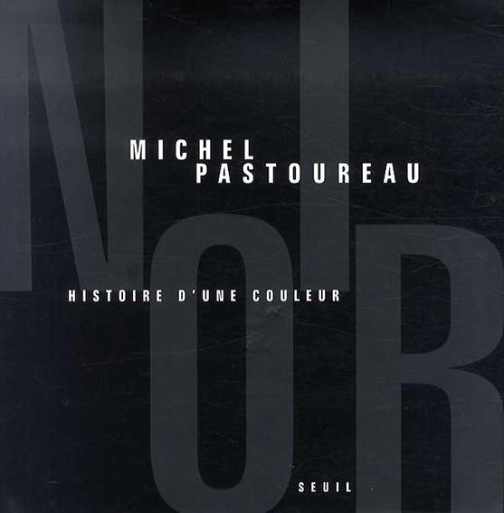 Noir: Histoire d'une Couleur/Michel Pastoureau