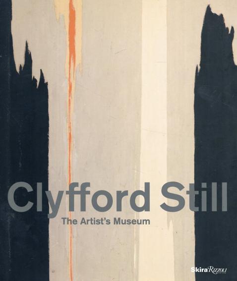 クリフォード・スティル Clyfford Still: The Artist's Museum/Sandra Still Campbell/Diane Still Knox/Dean Sobel/David Anfam寄