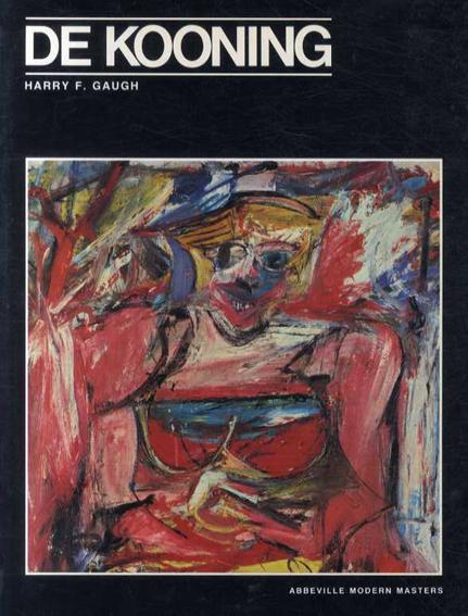 ウィレム・デ・クーニング Willem de Kooning: Modern Masters Series/Harry F. Gaugh