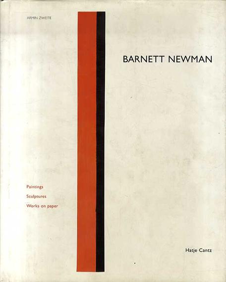 バーネット・ニューマン Barnett Newman: Paintings, Sculptures, Works on Paper/Armin Zweite/Barnett Newman/Jane Bobko