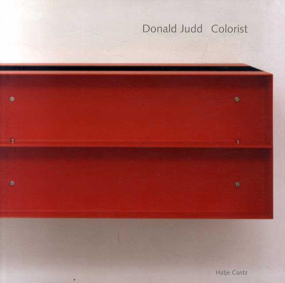 ドナルド・ジャッド Donald Judd: Colorist/Dietmar Elger編