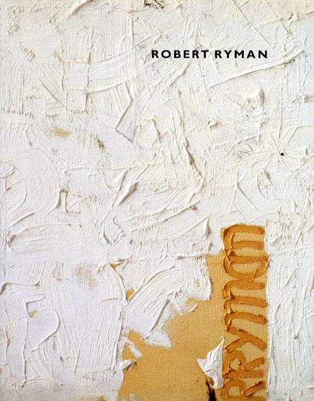 ロバート・ライマン Robert Ryman/Robert Storr