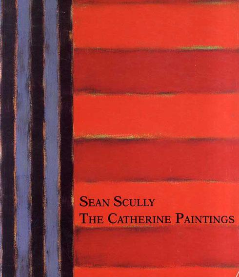 ショーン・スカリー Sean Scully: the Catherine Paintings/Ratcliff