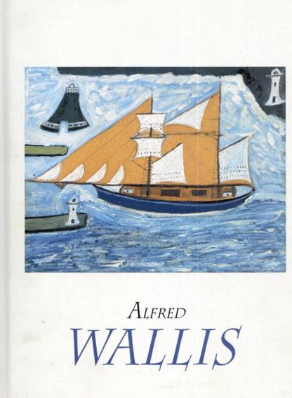 アルフレッド・ウォリス Alfred Wallis: Artist and Mariner/東京都庭園美術館