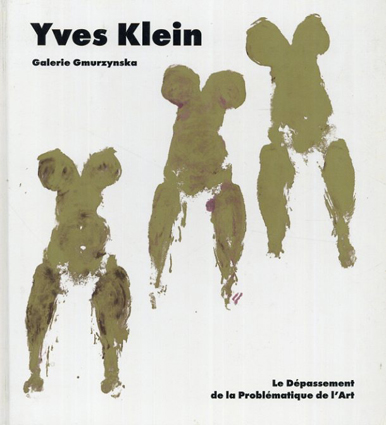 イヴ・クライン Yves Klein: Le Depassement de la Problematique de l'Art/