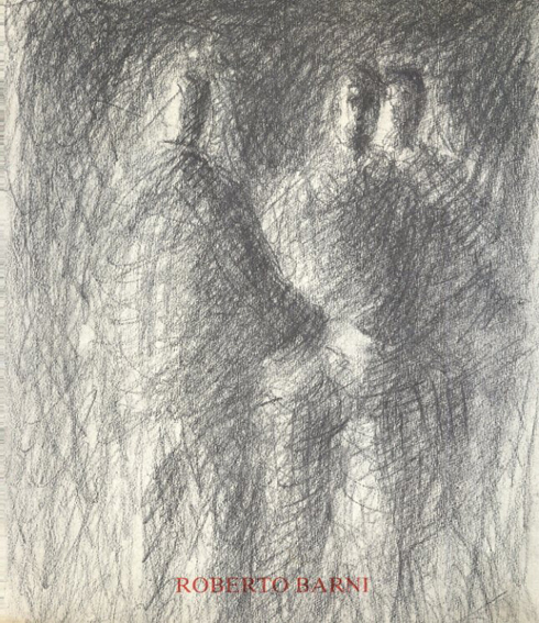 Roberto Barni: Opere Recenti/Roberto Barni