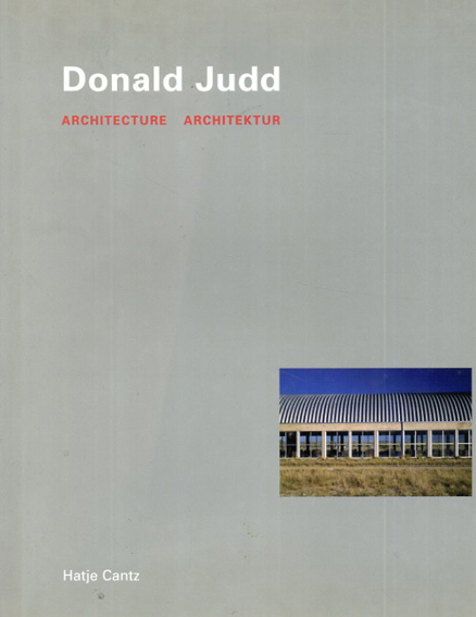 ドナルド・ジャッド Donald Judd: Architecture/Donald Judd/ Peter Noever/ Rudi Fuchs