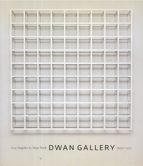 Dwan Gallery: Los Angeles to New York, 1959-1971/James Meyer