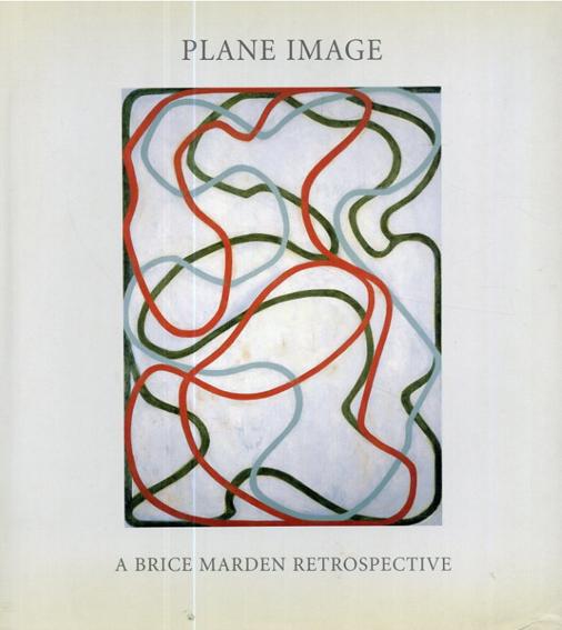 ブライス・マーデン Plane Image: A Brice Marden Retropective/Gary Garrels