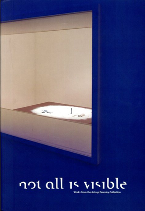 Not All is Visible: Works from the Astrup Fearnley Collection/Matthew Barney/Olafur Eliasson/Felix Gonzalez-Torres他