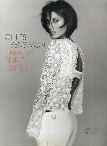 ジル・ベンシモン写真集 Beauty Spirit Style/Gilles Bensimon Carla Bruni序文