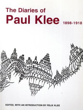 パウル・クレー 日記 Diaries of Paul Klee, 1898-1918/Paul Klee Felix Klee編・序論