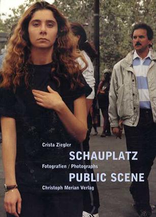 Schauplatz: Fotografien/Public Scene: Photographs/Crista Ziegler