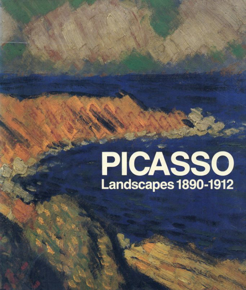 パブロ・ピカソ Picasso: Landscapes 1890-1912/パブロ・ピカソ