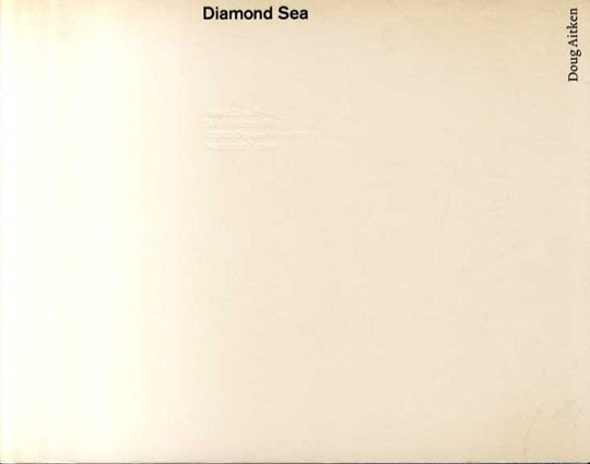 ダグ・エイケン Diamond Sea/Doug Aitken