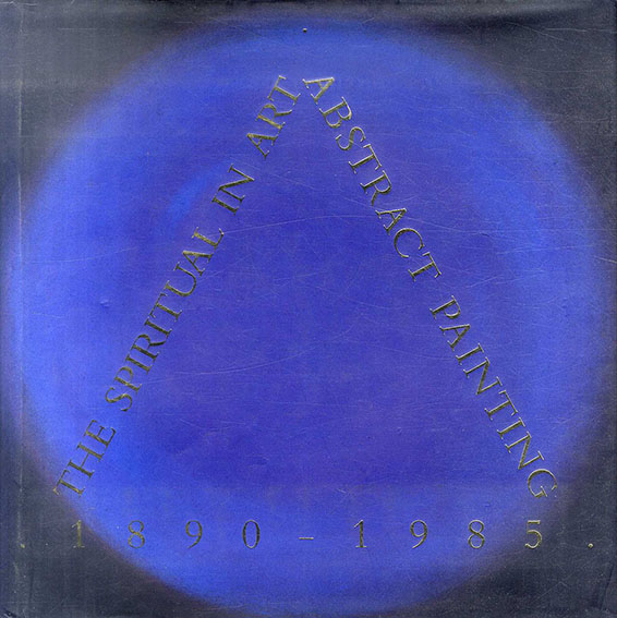 The Spiritual in Art: Abstract Painting, 1890-1985/Maurice Tuchman