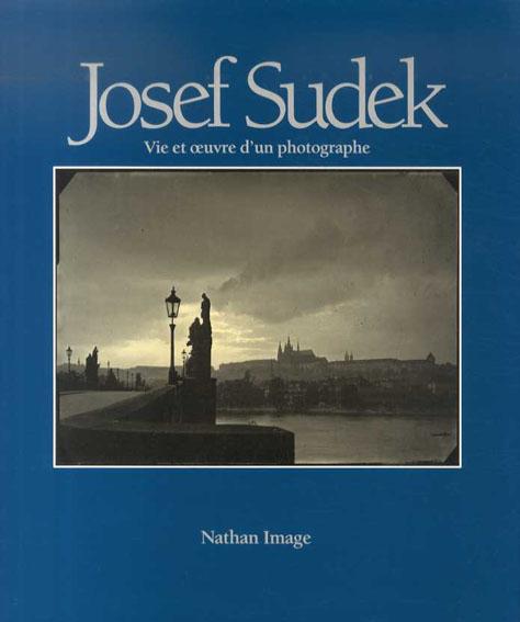 ヨゼフ・スデク写真集 Vie et oeuvre d'un photographe/Josef Sudek
