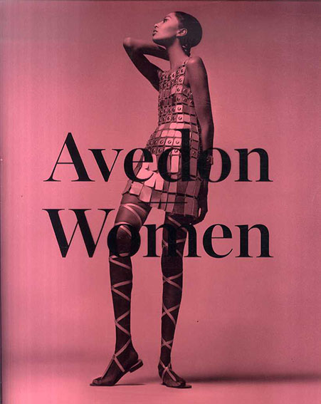 リチャード・アベドン Richard Avedon: Women/Joan Juliet Buck/ Abigail Solomon-Godeau