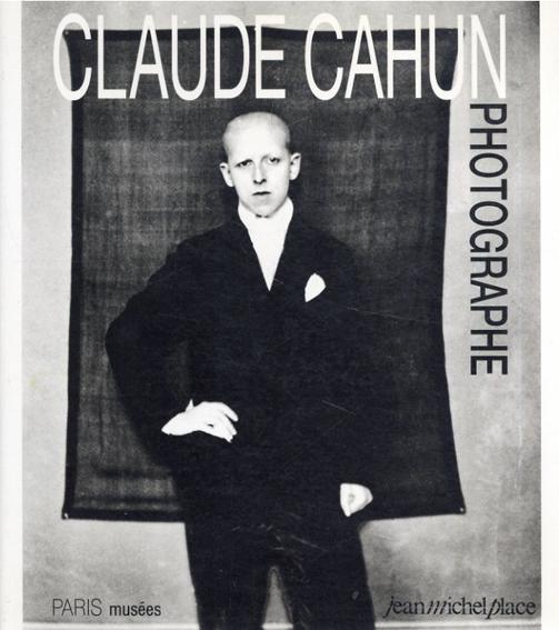 クロード・カアン写真集 Claude Cahun: Photographe/Claude Cahun