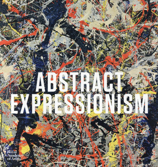 Abstract Expressionism/David Anfam/Susan Davidson/Jeremy Lewison/Carter Ratcliff