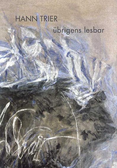Ubrigens lesbar: Neue und Altere Malerei/Ubrigens lesbar