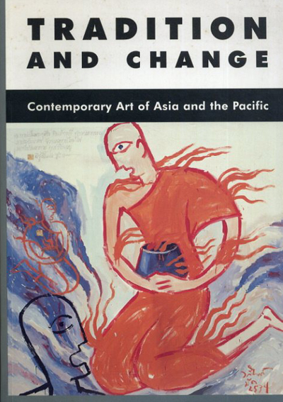 Tradition and change Contemporary art of Asia and the Pacific/