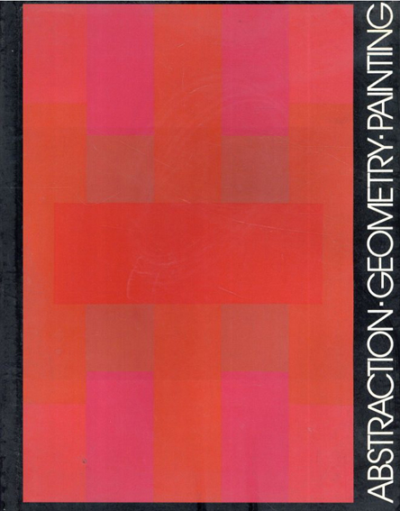 Abstraction Geometry Painting: Geometric Abstract Painting in America Since 1945/Michael Auping