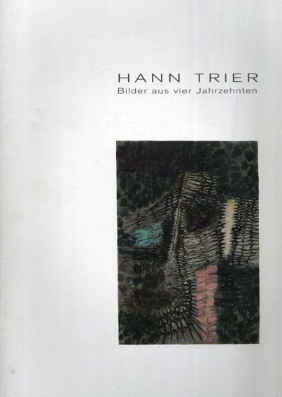 ハン・トライアー: Hann Trier Bilder aus vier Jahrzehnten/