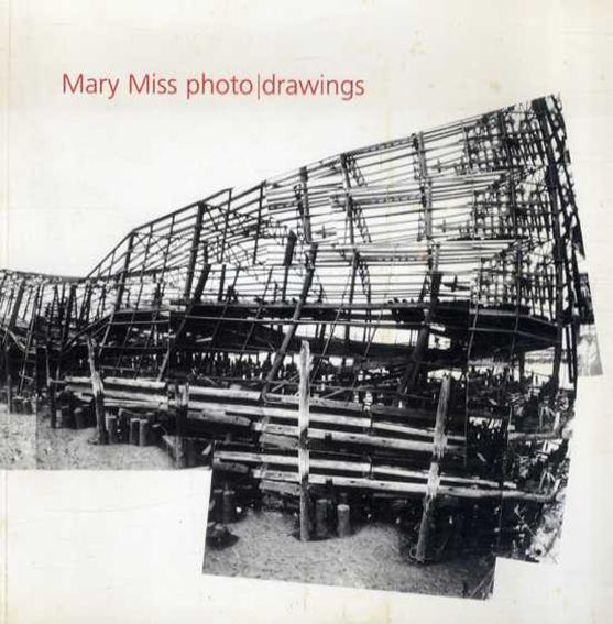 メアリー・ミス Mary Miss: Photo/ Drawings /メアリー・ミス
