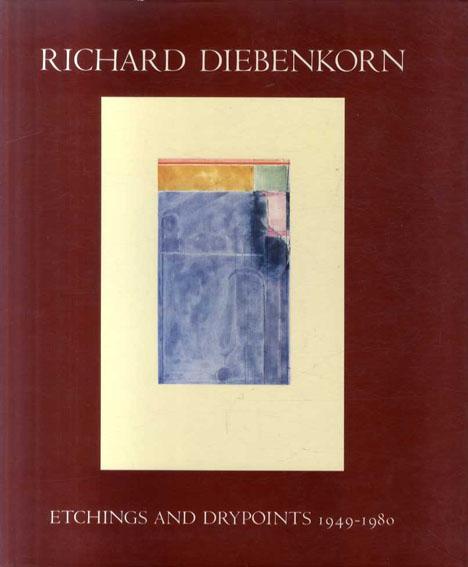 リチャード・ディーベンコーン Richard Diebinkorn: Etchings and Drypoints 1949-1980/K. Brown編