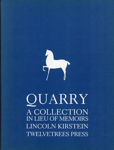 リンカーン・カースティン Quarry: A Collection in Lieu of Memoirs of Lincoln Kirstein/