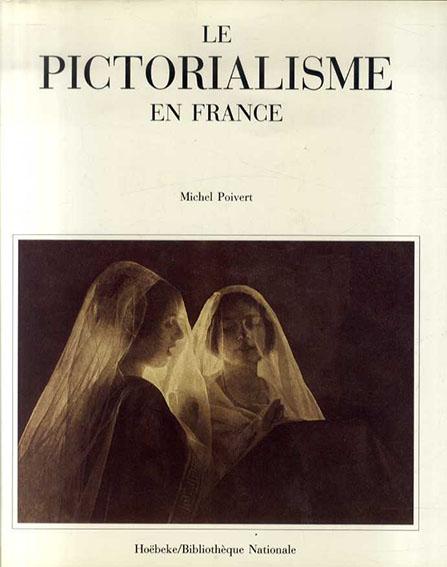 Le Pictorialisme en France/Michel Poivert