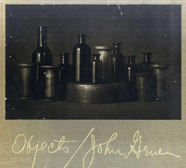 ジョン・グルーエン写真集 Objects/John Gruen
