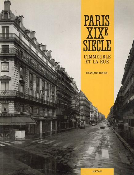 Paris XIXE Siecle L'Immeuble Et La Rue/Bernard Loyer