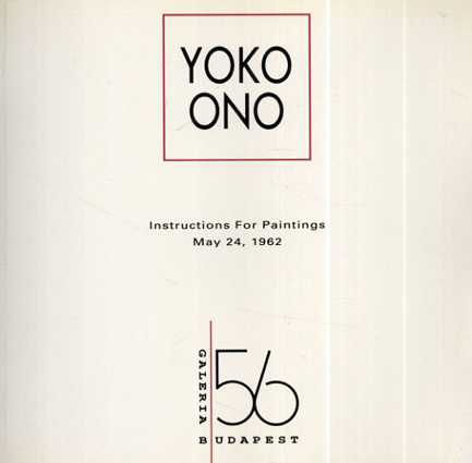 オノ・ヨーコ Yoko Ono: Instructions for Paintings May 24,1962/