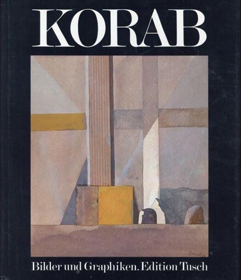 カール・コーラップ Karl Korab Bilder und Zeichnungen/Kristian Sotriffer