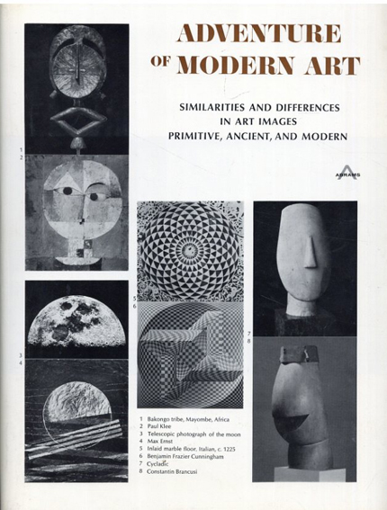 近代美術の冒険 Adventure of modern art Similarities and differences in art images, primitive, ancient, and modern/Oto Bihalji-Merin