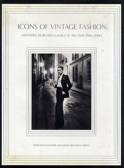 Icons of Vintage Fashion: Definitive Designer Classics at Auction 1900-2000/Pénélope Blanckeart