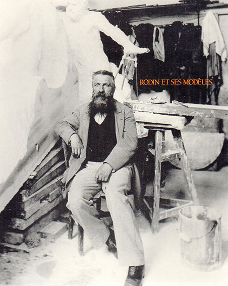 ロダンとそのモデルたち Rodin et ses Madeles/