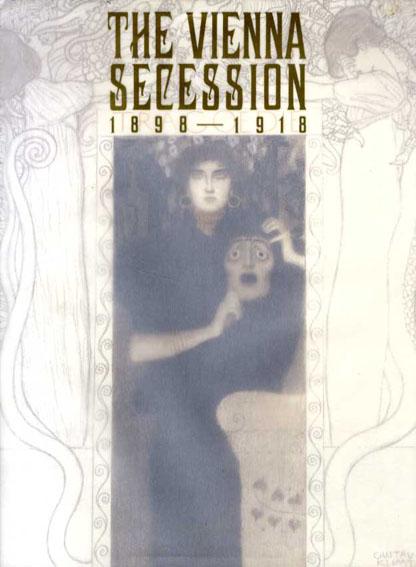 ウィーン分離派1898-1918 The Vienna Secession 1898-1918/