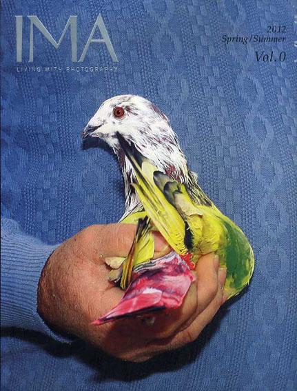 IMA Living With Photography 2012 Spring/Summer Vol.0 写真集の現在/