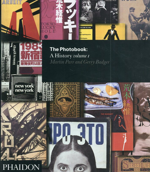 The Photobook: A History VOLUME 1/Martin Parr/Gerry Badger