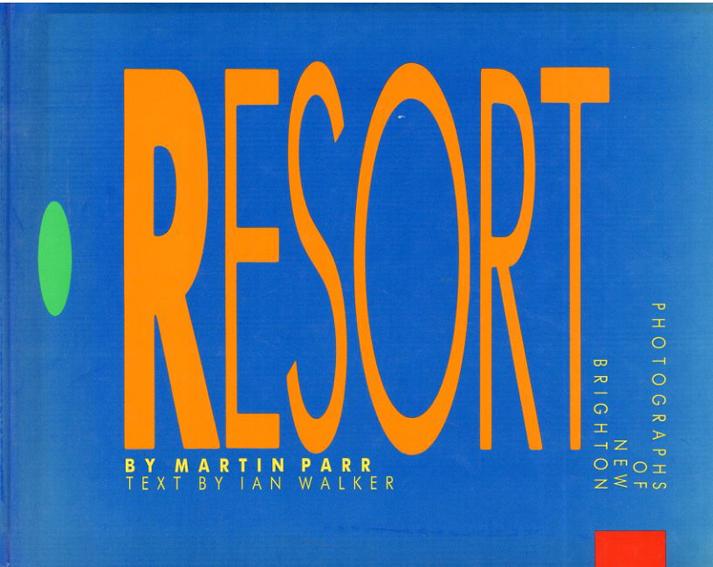 マーティン・パー写真集 The Last Resort : Photographs of New Brighton/マーティン・パー