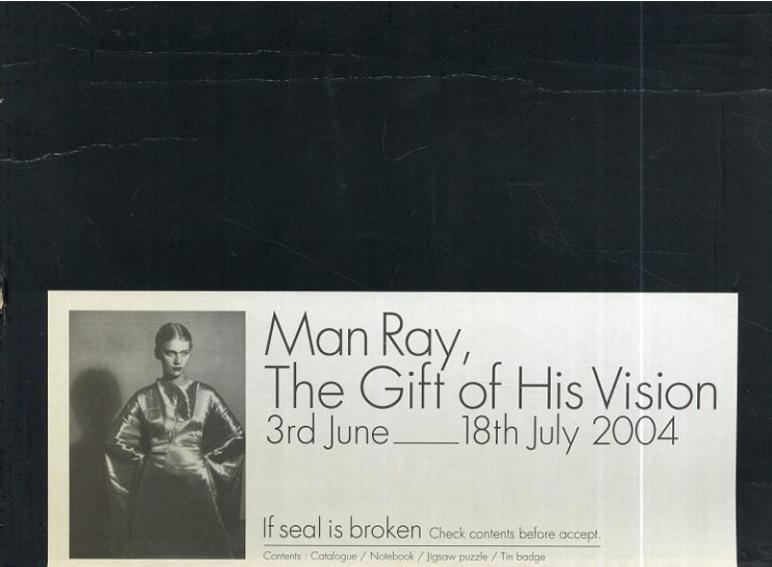 Man Ray: The Gift of His Vision マン・レイ展 まなざしの贈り物/