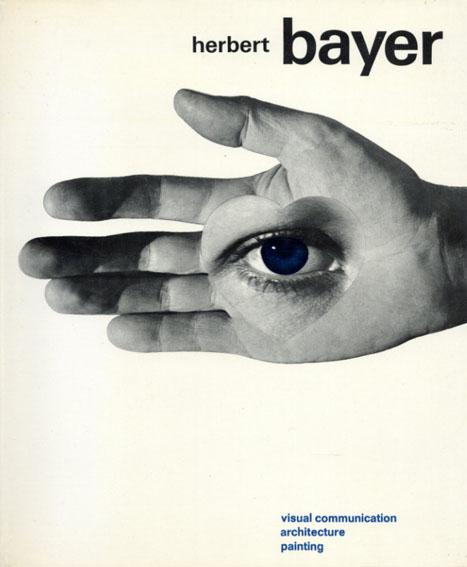ヘルベルト・バイヤー Herbert Bayer/Herbert Bayer