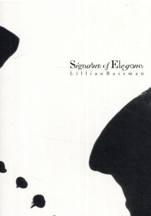 Lillian Bassman: Signature of Elegance リリアン バスマンの仕事 /