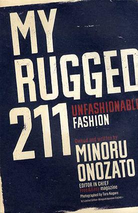 My Rugged 211: Unfashionable Fashion/小野里稔