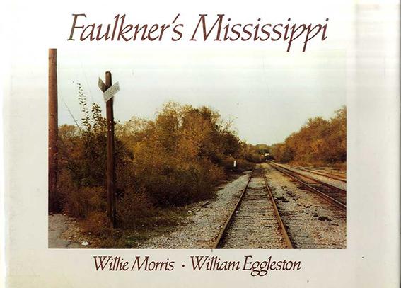 ウィリアム・エグルストン写真集 William Eggleston: Faulkner's Mississippi/ウィリー・モリス/ ウィリアム・エグルストン
